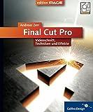 Final Cut Pro HD: 4c, mit CD-ROM: Videoschnitt, Techniken und Effekte (Galileo Design)