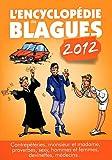 Telecharger Livres L encyclopedie des blagues 2012 Contrepeteries monsieur et madame proverbes sexy hommes et femmes devinettes medecins (PDF,EPUB,MOBI) gratuits en Francaise