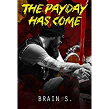 Suspense : The Payday has come: Thriller Book (Horror : (Horror, Thriller, Suspense, Mystery, Death, Murder, Suspicion, Horrible, Murderer, Psychopath, Serial Killer, Haunted, 1) (English Edition)