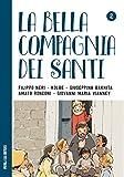 Scarica Libro La bella compagnia dei Santi 2 Filippo Neri Kolbe Giuseppina Bakhita Amato Ronconi Giovanni Maria Vianney (PDF,EPUB,MOBI) Online Italiano Gratis