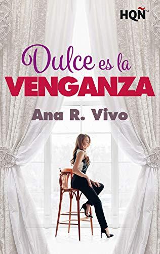 Dulce es la venganza de Ana R. Vivo