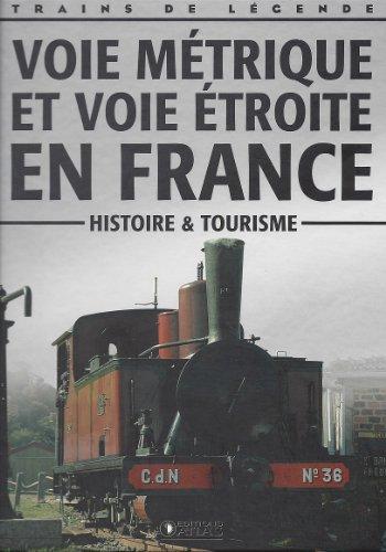 Trains De Légende - Voie Métrique et voie étroite en France (Histoire et tourisme)