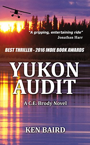 Yukon Audit: A C.E. Brody Novel by [Baird, Ken]