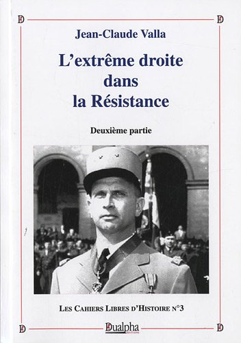 L'extrême droite dans la Résistance : Tome 2