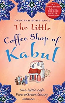 The Little Coffee Shop of Kabul by [Rodriguez, Deborah]