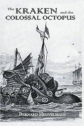 Kraken & The Colossal Octopus by Bernard Bernard (2016-03-02)