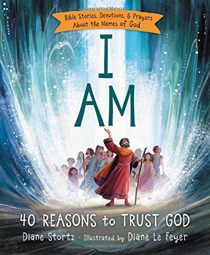 i-am-40-reasons-to-trust-god-bible-stories-devotions-prayers-about-the-names-of-god
