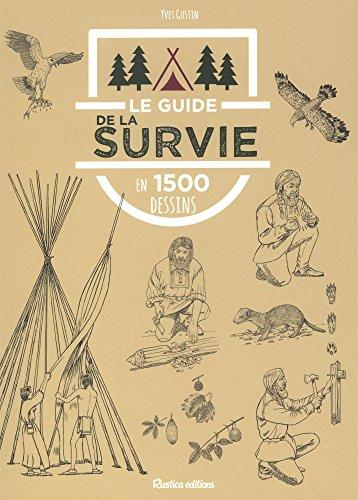 Le guide de la survie en 1500 dessins par Yves Gustin
