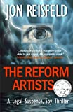 Front cover for the book The Reform Artists: A Legal Suspense, Spy Thriller (Volume 1) by Jon Reisfeld