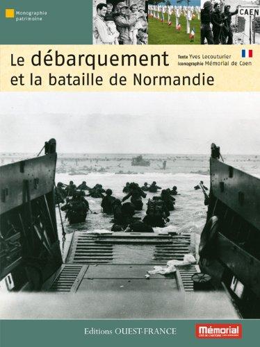 Descargar Libro Le débarquement et la bataille de Normandie de Yves Lecouturier