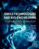 Omics Technologies and Bio-engineering: Volume 1: Towards Improving Quality of Life