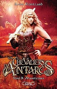 """Afficher """"Les chevaliers d'Antares n° 3<br /> Manticores"""""""