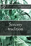 Sorcery tradition: From Hunting Tradition (English Edition)