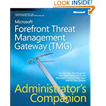 Microsoft Forefront Threat Management Gateway (TMG) Administrator's Companion: MS Ffront (TMG) Adm Com_p1 (Admin Companion)