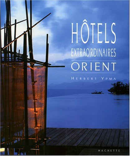Hôtels extraordinaires : Orient