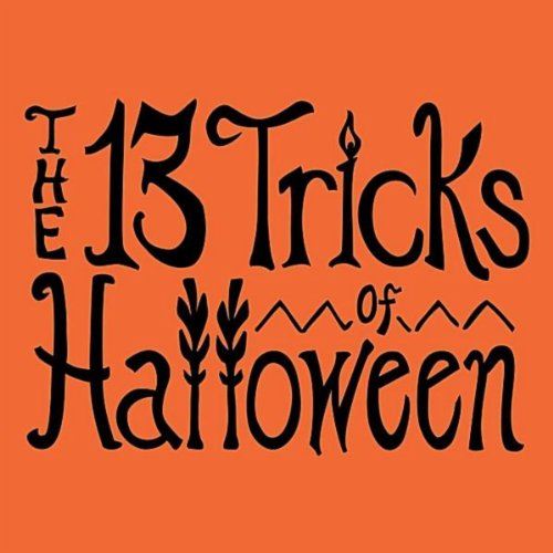 The 13 Tricks of Halloween (feat. Lori Van Deman-Iseri, Jon Lindahl & Joel Beaudet)