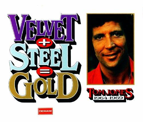 Velvet + Steel = Gold - Tom Jo...