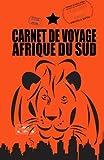 AFRIQUE DU SUD. Carnet de voyage: Agenda de voyage. Journal de bord pré-imprimé: activités, sport,  shopping, hôtel, transport, road trip....