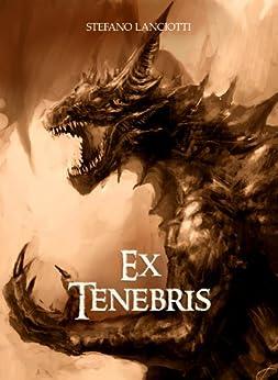 Ex Tenebris (Nocturnia Vol. 1) di [Lanciotti, Stefano]