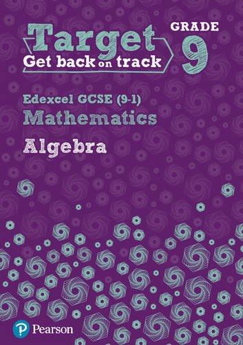 Target Grade 9 Edexcel GCSE (9-1) Mathematics Algebra Workbook (Intervention Maths)
