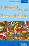 Hildegard von Bingen - Das Gesundheitsbuch - Hildegard von Bingen