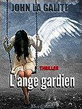 L'ange gardien: Un thriller psychologique, un suspense magistral