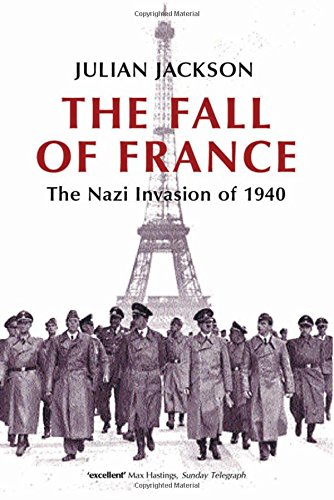 The Fall of France: The Nazi Invasion of 1940 (Making of the Modern World) por Julian Jackson