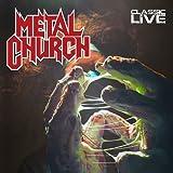 Metal Church: Classic Live (Audio CD)