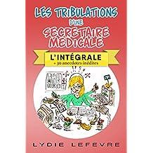 Les tribulations d'une secrétaire médicale: L'intégrale (French Edition)