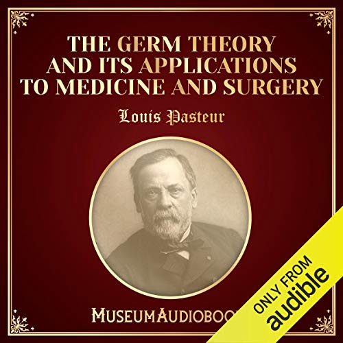 The Germ Theory and Its Applications to Medicine and Surgery