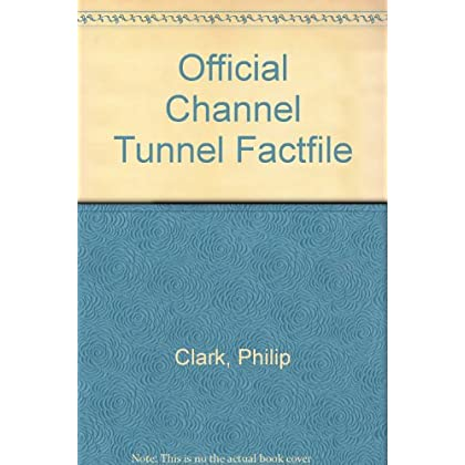 Official Channel Tunnel Factfile
