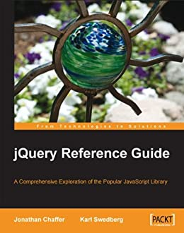 jQuery Reference Guide par [Chaffer, Jonathan, Swedberg, Karl]