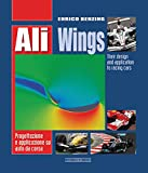 Ali. Progettazione e applicazione su auto da corsa. Ediz. italiana e inglese