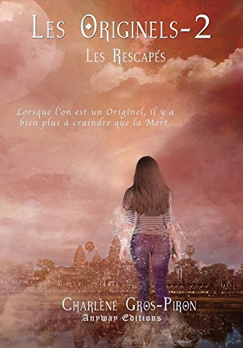 Les Originels Tome 2: Les rescapes