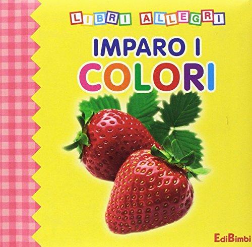 Imparo i colori. Ediz. illustrata