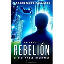 Rebelión: El destino del incorpóreo, Volumen III
