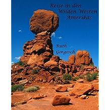 Reise in den Wilden Westen Amerikas