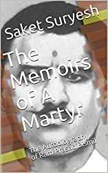 The Memoirs of A Martyr: The Autobiography of Ram Prasad Bismil (English Edition)
