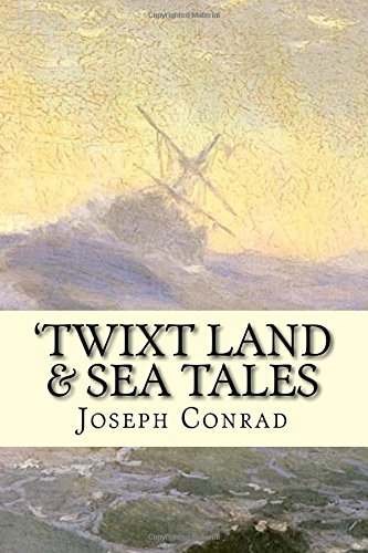 'Twixt Land & Sea Tales