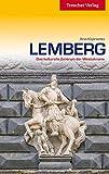 Lemberg: Das kulturelle Zentrum der Westukraine (Trescher-Reihe Reisen)