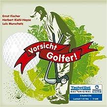 Vorsicht Golfer!