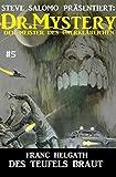 Dr. Mystery #5: Des Teufels Braut (Steve Salomo präsentiert: Dr. Mystery)