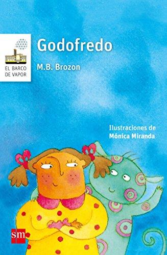 Godofredo (El Barco de Vapor Blanca) por Mónica B. Brozon