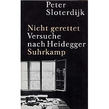 Nicht gerettet: Versuche nach Heidegger