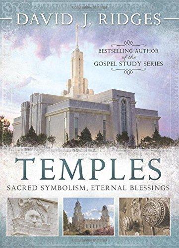 Temples: Sacred Symbolism, Eternal Blessings by David J. Ridges (2014-10-14)