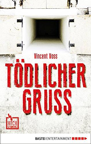 Buchseite und Rezensionen zu 'Tödlicher Gruß (Hochspannung 1)' von Vincent Voss