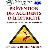 Guide pratique  de la prévention des accidents d'électricité (Sensibilisation et  premiers secours) (French Edition)
