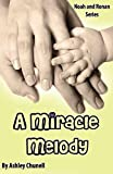 Front cover for the book A Miracle Melody by Ashley Chunell