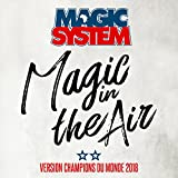 Magic In The Air (feat. Ahmed Chawki) [Version Champions du Monde 2018]