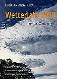 Wetterjahr 2018: Wetter - Klima - Natur - Bernd Eisert